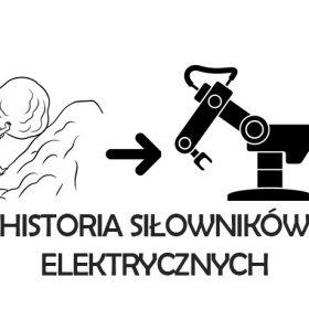 Siłownik elektryczny i jego historia